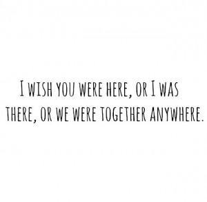 wish we were together!