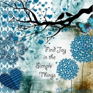Find Joy In The Simple Things - Joy Quotes