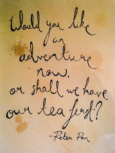 art, please for our mandatory tea parlor. PETER PAN handwritten quote ...