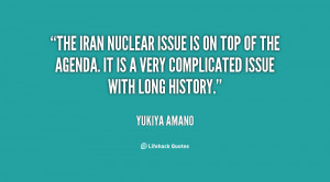 The Iran nuclear issue is on top of the agenda. It is a very ...