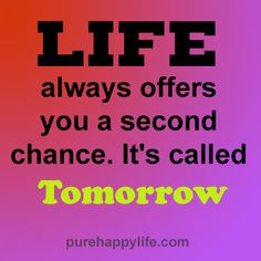 quotes more on purehappylife.com - Life always offers you a second ...