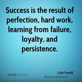 ... , hard work, learning from failure, loyalty, and persistence