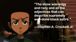 Quote of the Day: Stephen A. Crockett Jr. on The Boondocks