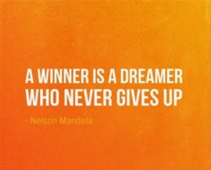 Wise nelson mandela quotes and sayings winner dreamer short
