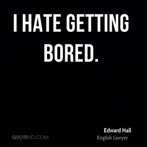 edward-hall-lawyer-quote-i-hate-getting.jpg