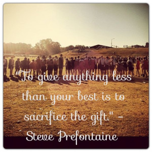 ... Motivation Steve Prefontaine quote GHSA state cross country meet