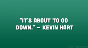 Kevin Hart Quotes Seriously...