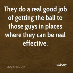 More Paul Gray Quotes