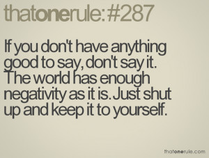... has enough negativity as it is. Just shut up and keep it to yourself