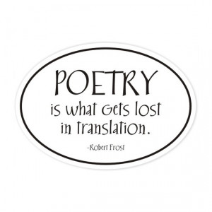 Poetry translation Robert Frost quote sticker