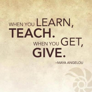 If You Get Give Maya Angelou Quote