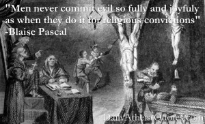 Men never commit evil so fully and joyfully as when they do it for ...
