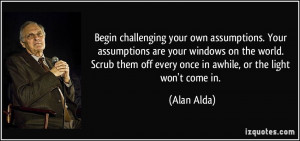 quote-begin-challenging-your-own-assumptions-your-assumptions-are-your ...