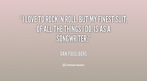 File Name : quote-Dan-Fogelberg-i-love-to-rock-n-roll-but-85544.png ...