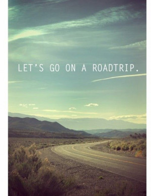 Road Trip Quotes And Sayings. QuotesGram