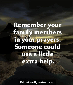 BibleGodQuotes.com Remember your family members in your ...