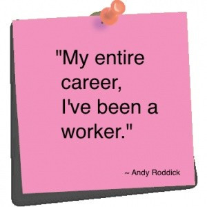 Andy roddick, quotes, sayings, worker