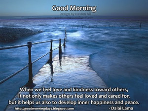 Good Morning, When We Feel Love And Kindness Toward Others. It Not ...