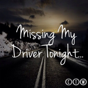 Truck Driver Quotes Missing my trucker quote