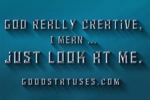 WhatsApp Status Quotes: God really creative