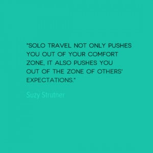 Travel Quote of the Week: Out of Your Comfort Zone - Solo Traveler