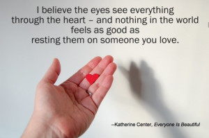 Quote from Katherine Center's novel, Everyone Is Beautiful. Buy the ...