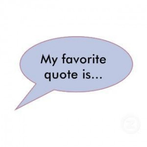 What's your favorite quotes?