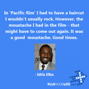 Idris Elba - In 'Pacific Rim' I had to have a haircut I wouldn't ...
