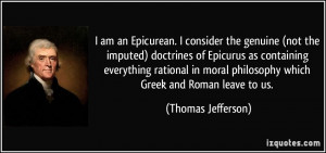 ... Epicurus as containing everything rational in moral philosophy which