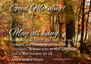Good Morning wishes and sayings, may all being, happiness and freedom