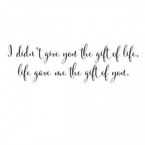 Adoption Quote I Didn't Give You The Gift Of by ScriptumInMuris