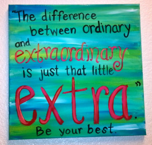 ... ordinary and extraordinary is just that little 'extra.' #quote