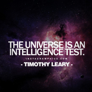 ... An Intelligence Test Timothy Leary Quote graphic from Instagramphics