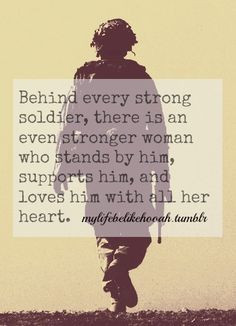 Behind every soldier, sailor, marine, airman, coast guard is someone ...