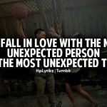 You Fall In Love With The Most Unexpected Love quote pictures