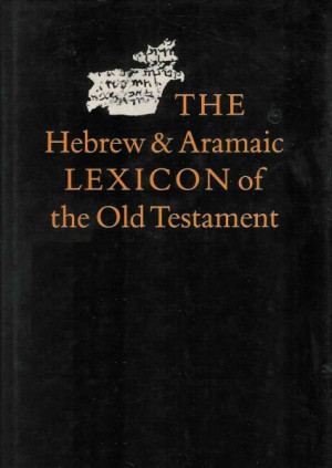 Hebrew and Aramaic Lexicon of the Old Testament (HALOT), bible, bible ...