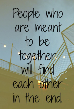 If Its Meant to Be Quotes