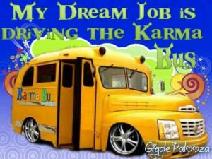 Karma bus - LOL!