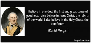 ... believe in Jesus Christ, the rebirth of the world. I also believe in