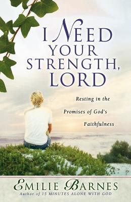 ... Your Strength, Lord: Resting in the Promises of God's Faithfulness