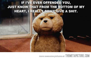 Funny photos funny Ted Bear movie quote