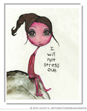 Will Not Stress Out Art Print. Office Wall Art. Stress Quote Mini ...