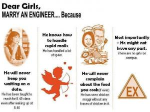 Dear girls,Marry an engineer because