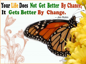 does not get better by chance it gets better by change jim rohn