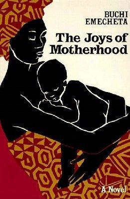 The Joys of Motherhood - Buchi Emecheta