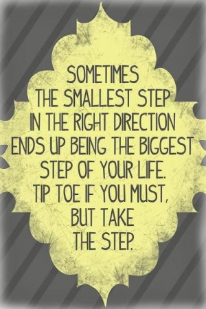 Sometimes the smallest step in the right direction ends up being the ...