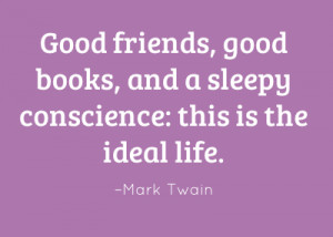 good-friends-good-books-and-a-sleepy-conscience-this-is-17.png