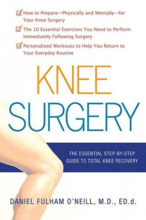 """... Surgery: The Essential Guide to Total Knee Recovery"""" as Want to Read"""