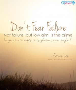Dont Fear Failure Not Failure But Low Aim Is The Crime