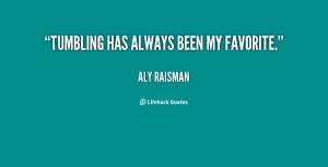 Tumbling Quotes Quote-aly-raisman-tumbling